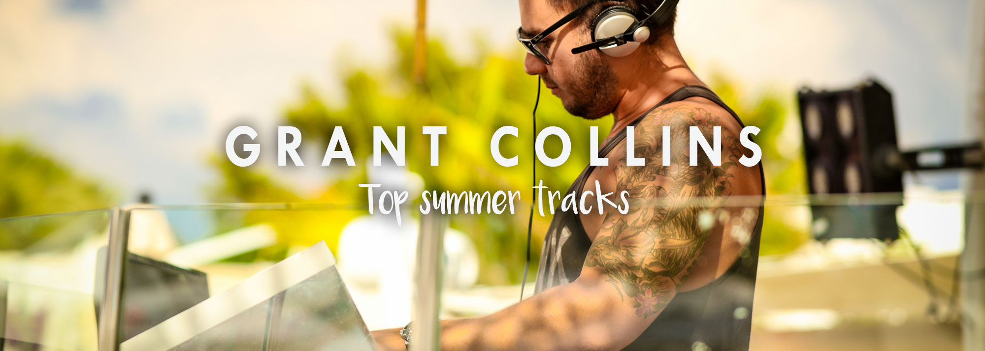 DJ Grant Collins´ End Of Summer Tracks