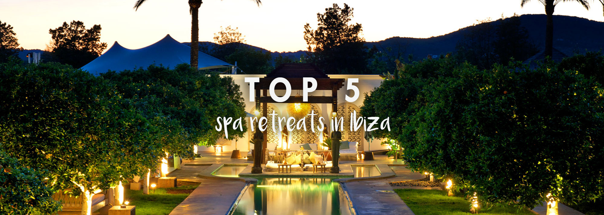 Top 5 Spa Retreats Ibiza