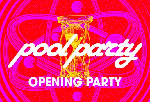 Pool Party Opening